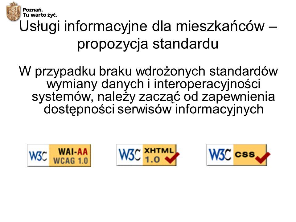 W przypadku braku wdrożonych standardów wymiany danych i interoperacyjności systemów, należy zacząć od zapewnienia dostępności serwisów informacyjnych