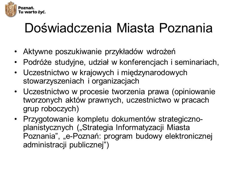 Doświadczenia Miasta Poznania Aktywne poszukiwanie przykładów wdrożeń Podróże studyjne, udział w konferencjach i seminariach, Uczestnictwo w krajowych