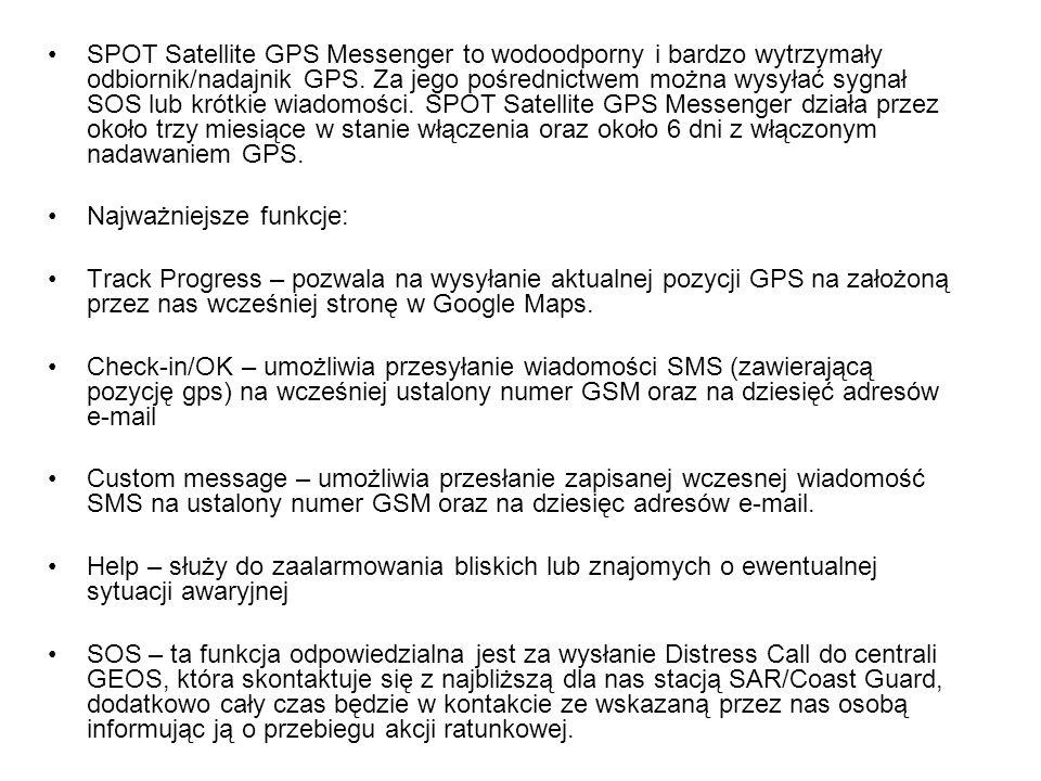SPOT Satellite GPS Messenger to wodoodporny i bardzo wytrzymały odbiornik/nadajnik GPS. Za jego pośrednictwem można wysyłać sygnał SOS lub krótkie wia