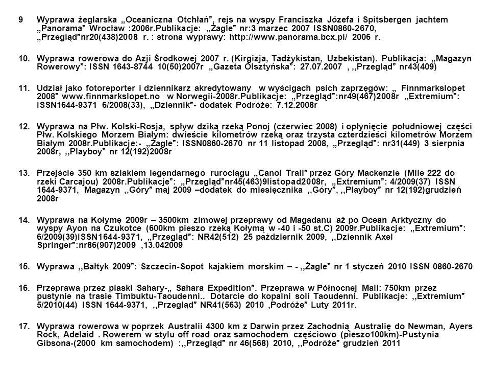 9Wyprawa żeglarska Oceaniczna Otchłań, rejs na wyspy Franciszka Józefa i Spitsbergen jachtem Panorama Wrocław :2006r.Publikacje: Żagle nr:3 marzec 200