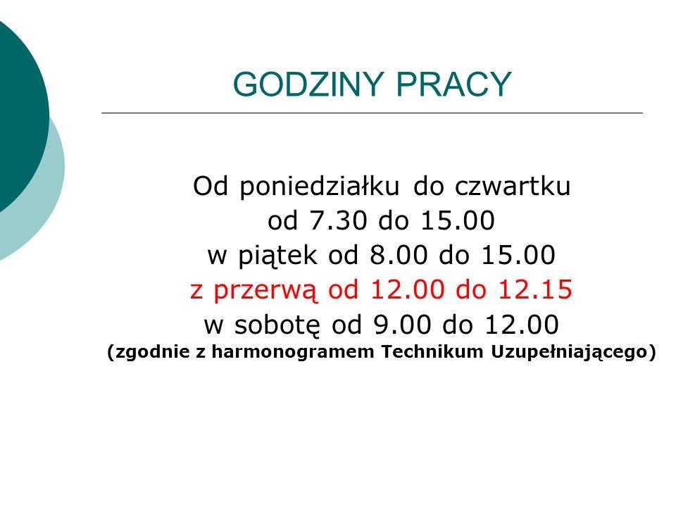 GODZINY PRACY Od poniedziałku do czwartku od 7.30 do 15.00 w piątek od 8.00 do 15.00 z przerwą od 12.00 do 12.15 w sobotę od 9.00 do 12.00 (zgodnie z