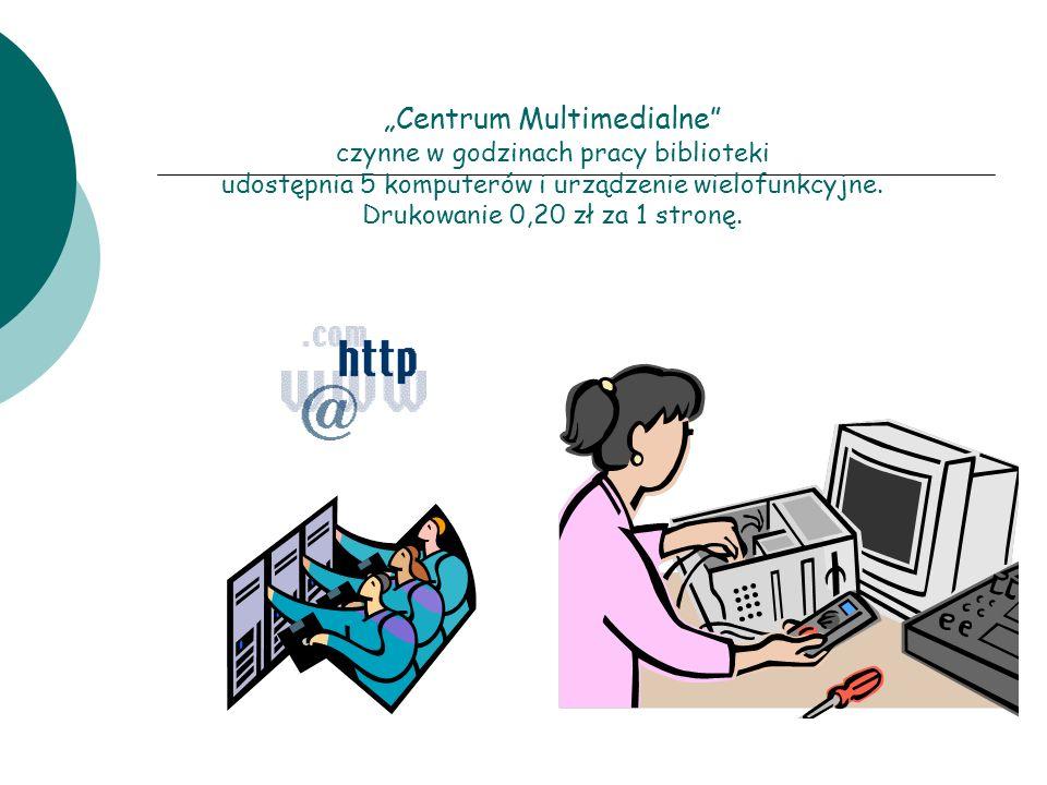 Centrum Multimedialne czynne w godzinach pracy biblioteki udostępnia 5 komputerów i urządzenie wielofunkcyjne. Drukowanie 0,20 zł za 1 stronę.