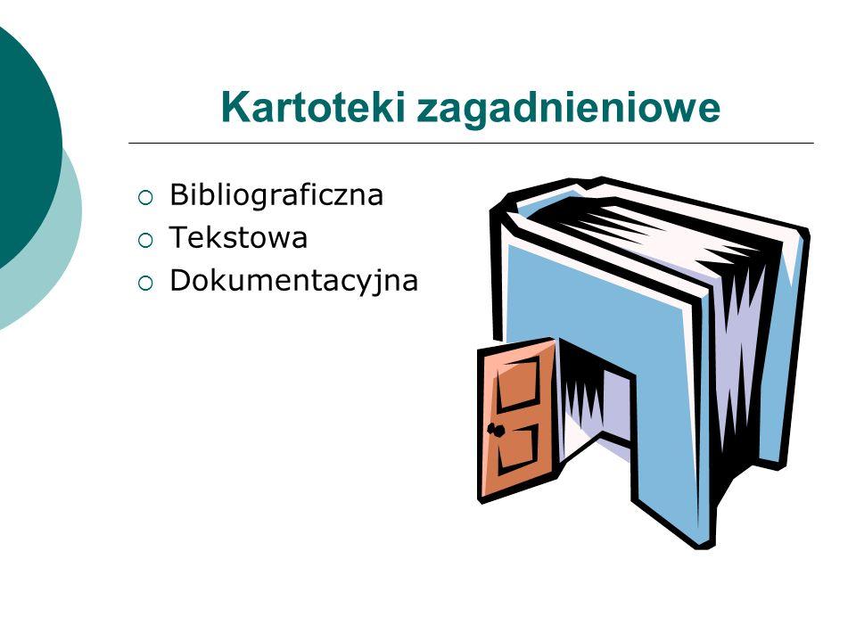 Kartoteki zagadnieniowe Bibliograficzna Tekstowa Dokumentacyjna