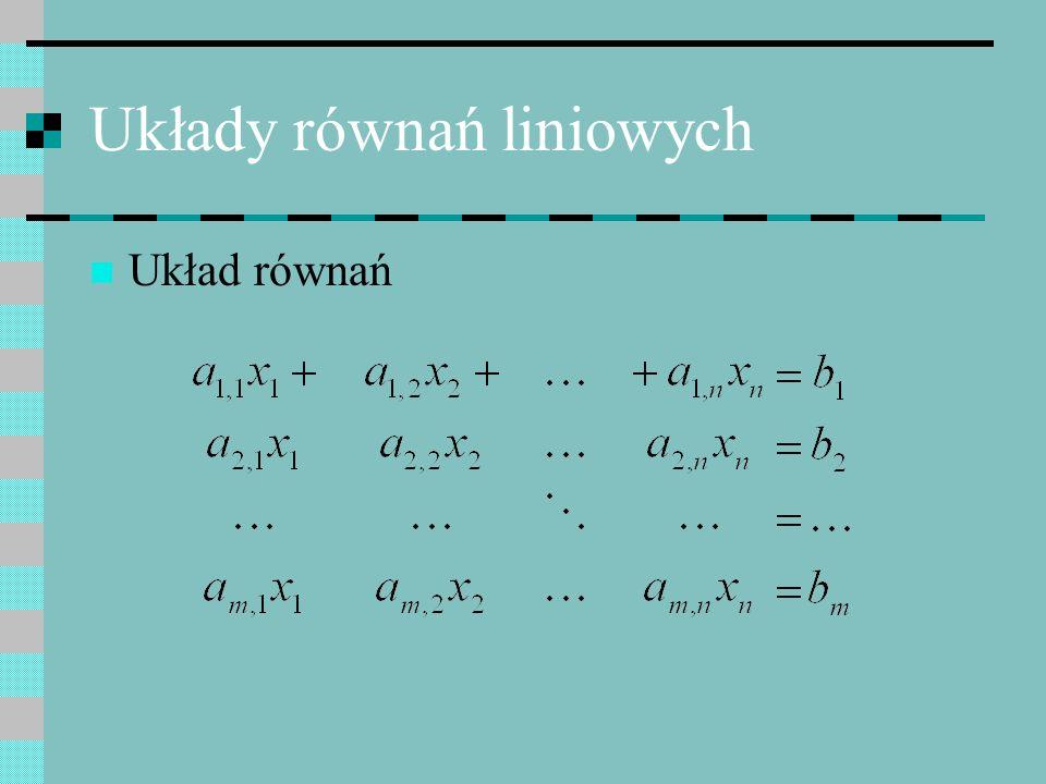 Układy równań liniowych Układ równań