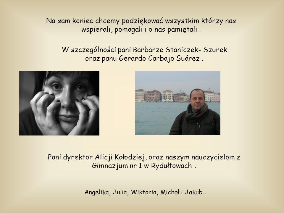 Na sam koniec chcemy podziękować wszystkim którzy nas wspierali, pomagali i o nas pamiętali. W szczególności pani Barbarze Staniczek- Szurek oraz panu