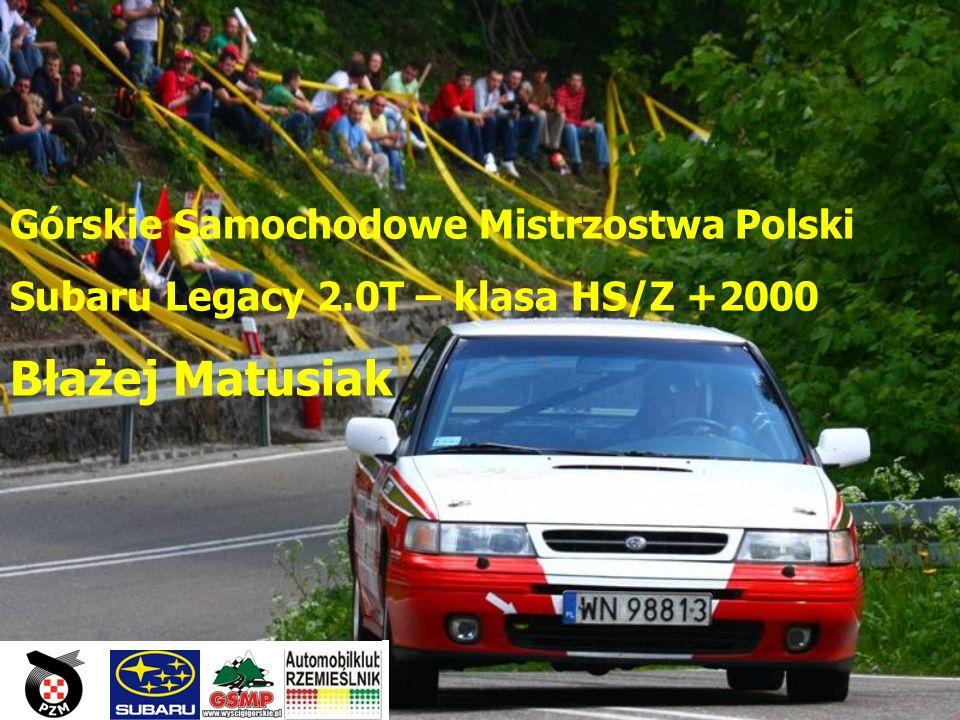 Górskie Samochodowe Mistrzostwa Polski Subaru Legacy 2.0T – klasa HS/Z +2000 Błażej Matusiak