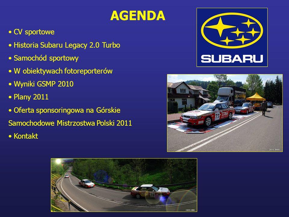AGENDA CV sportowe Historia Subaru Legacy 2.0 Turbo Samochód sportowy W obiektywach fotoreporterów Wyniki GSMP 2010 Plany 2011 Oferta sponsoringowa na