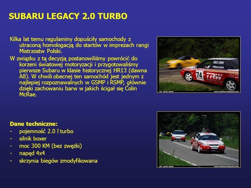 SUBARU LEGACY 2.0 TURBO Kilka lat temu regulaminy dopuściły samochody z utraconą homologacją do startów w imprezach rangi Mistrzostw Polski. W związku