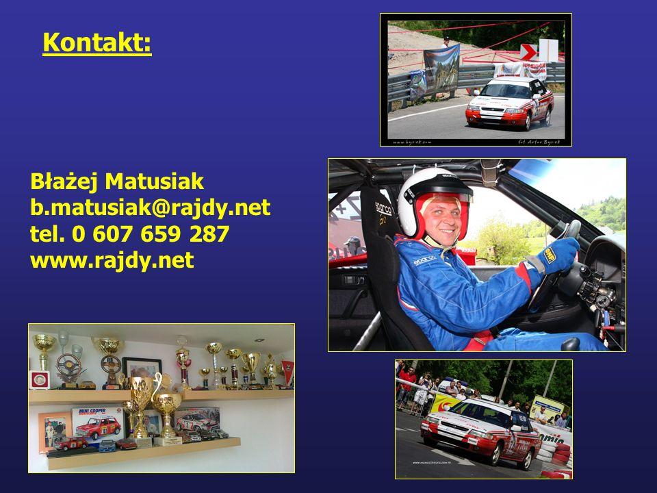 Kontakt: Błażej Matusiak b.matusiak@rajdy.net tel. 0 607 659 287 www.rajdy.net