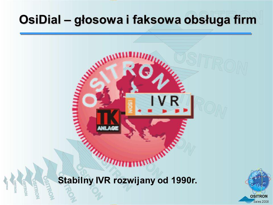 Sales 2008 Stabilny IVR rozwijany od 1990r. OsiDial – głosowa i faksowa obsługa firm