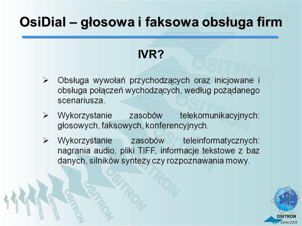 Sales 2008 OsiDial – głosowa i faksowa obsługa firm IVR? Obsługa wywołań przychodzących oraz inicjowane i obsługa połączeń wychodzących, według pożąda
