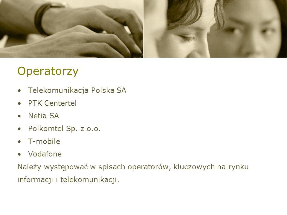 Operatorzy Telekomunikacja Polska SA PTK Centertel Netia SA Polkomtel Sp.