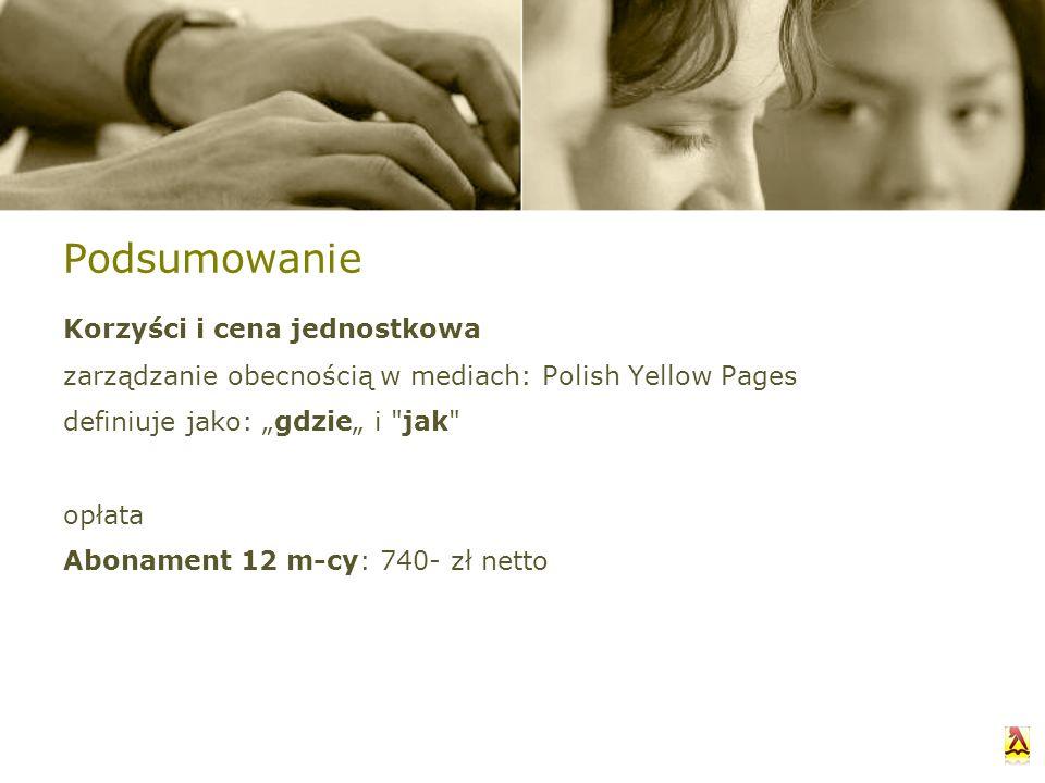 Podsumowanie Korzyści i cena jednostkowa zarządzanie obecnością w mediach: Polish Yellow Pages definiuje jako: gdzie i