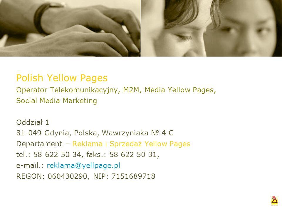 Polish Yellow Pages Operator Telekomunikacyjny, M2M, Media Yellow Pages, Social Media Marketing Oddział 1 81-049 Gdynia, Polska, Wawrzyniaka 4 C Depar