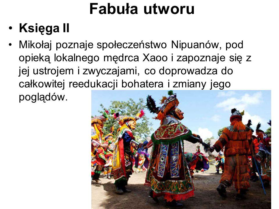 Fabuła utworu Księga II Mikołaj poznaje społeczeństwo Nipuanów, pod opieką lokalnego mędrca Xaoo i zapoznaje się z jej ustrojem i zwyczajami, co dopro