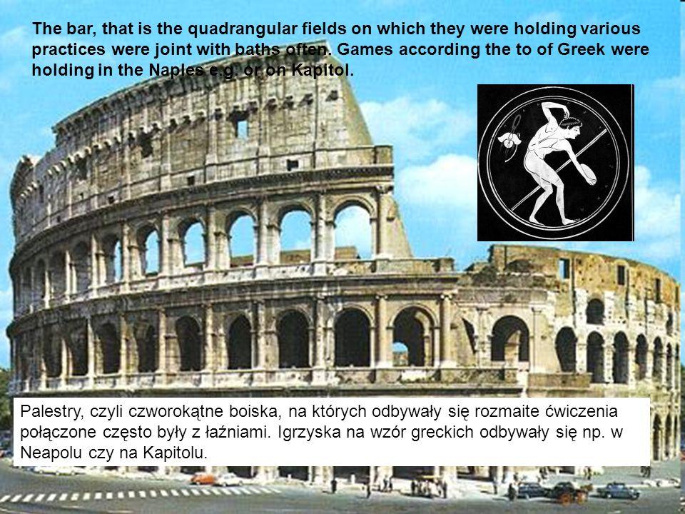 Palestry, czyli czworokątne boiska, na których odbywały się rozmaite ćwiczenia połączone często były z łaźniami. Igrzyska na wzór greckich odbywały si