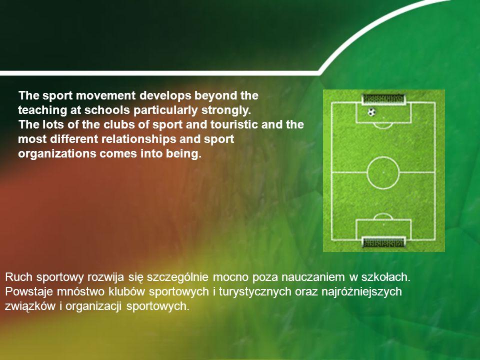 Ruch sportowy rozwija się szczególnie mocno poza nauczaniem w szkołach.