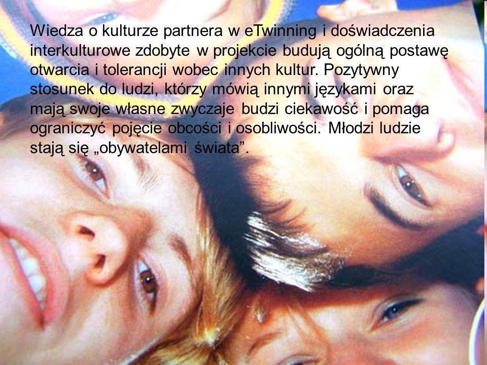 Wiedza o kulturze partnera w eTwinning i doświadczenia interkulturowe zdobyte w projekcie budują ogólną postawę otwarcia i tolerancji wobec innych kul