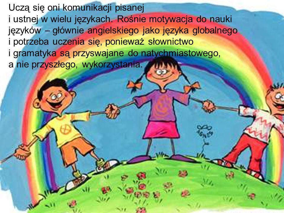 Uczą się oni komunikacji pisanej i ustnej w wielu językach. Rośnie motywacja do nauki języków – głównie angielskiego jako języka globalnego i potrzeba