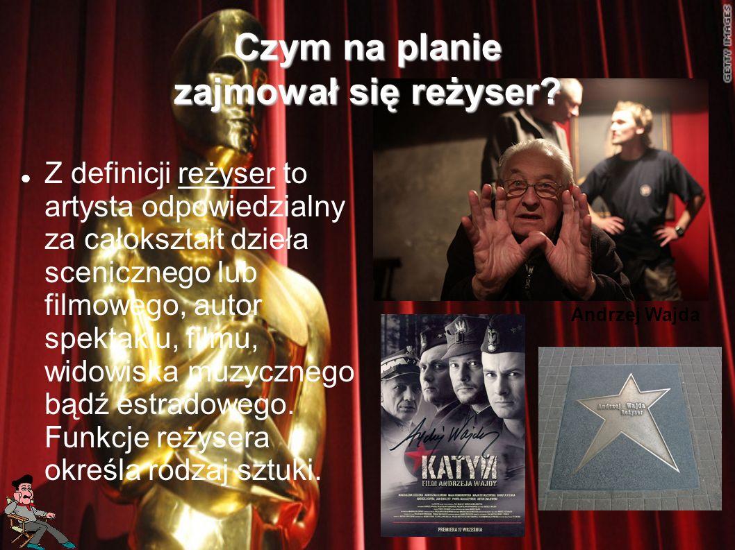 Z definicji reżyser to artysta odpowiedzialny za całokształt dzieła scenicznego lub filmowego, autor spektaklu, filmu, widowiska muzycznego bądź estra