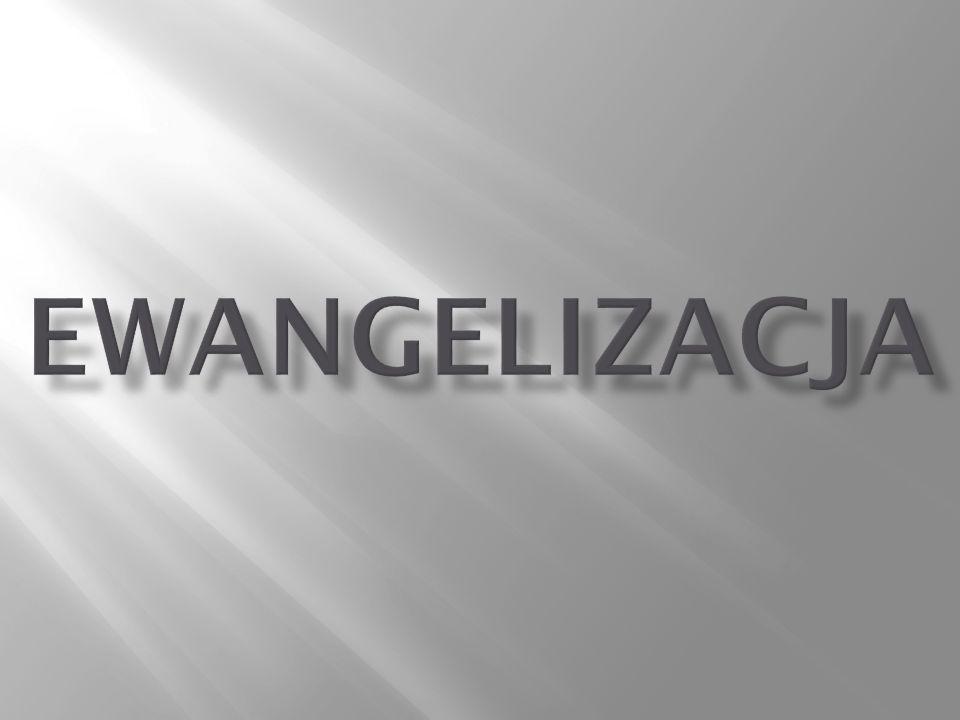 Słowa: ewangelia, ewangelizować pochodzą od greckiego eu-angélion, który znaczy dobra (radosna) nowina lub wieść, zwiastowanie eu-angélion, który znaczy dobra (radosna) nowina lub wieść, zwiastowanie