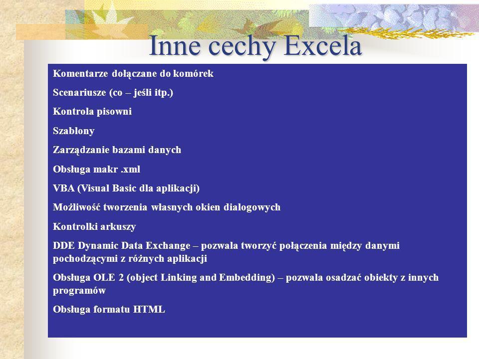Cechy Excela Tabele przestawne – pozwalają na zmianę sposobu oglądania tabeli danych (także za pomocą techniki ciągnij i upuść) Bogate narzędzia anali