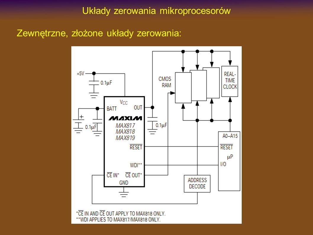 Układy zerowania mikroprocesorów Zewnętrzne, złożone układy zerowania:
