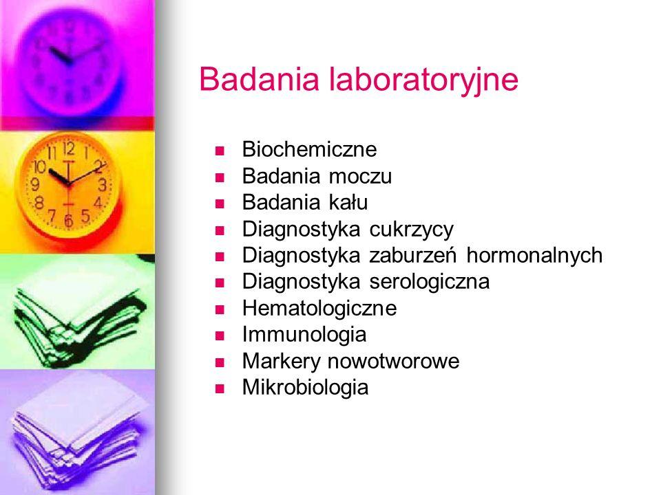 Badania laboratoryjne Biochemiczne Badania moczu Badania kału Diagnostyka cukrzycy Diagnostyka zaburzeń hormonalnych Diagnostyka serologiczna Hematolo