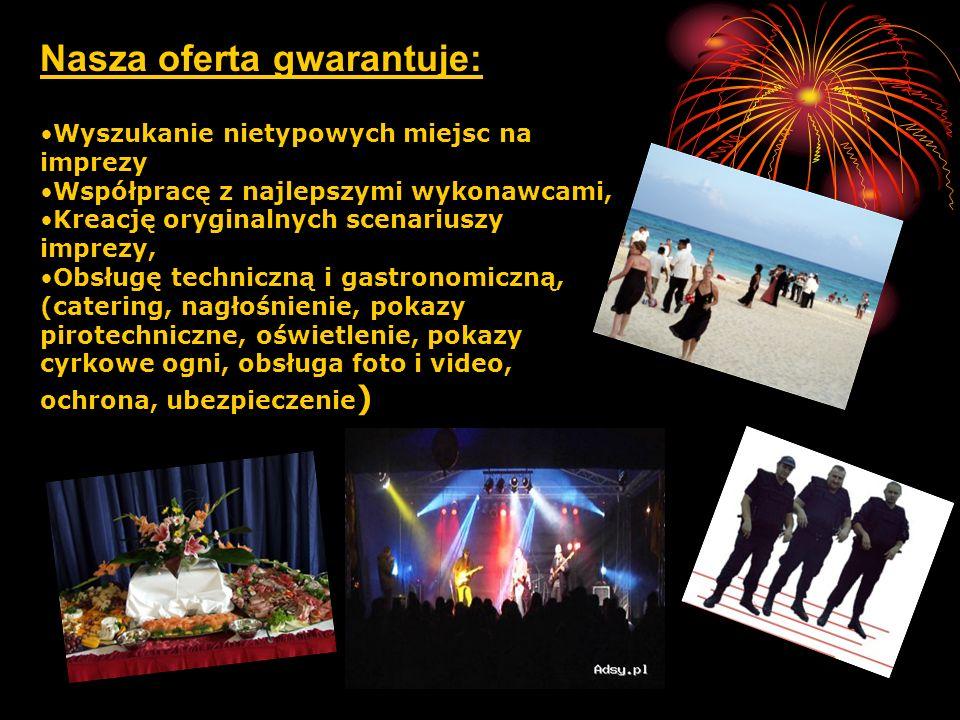 Nasza oferta gwarantuje: Wyszukanie nietypowych miejsc na imprezy Współpracę z najlepszymi wykonawcami, Kreację oryginalnych scenariuszy imprezy, Obsł