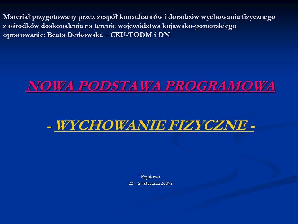 Materiał przygotowany przez zespół konsultantów i doradców wychowania fizycznego z ośrodków doskonalenia na terenie województwa kujawsko-pomorskiego o