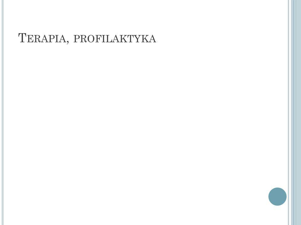 T ERAPIA, PROFILAKTYKA