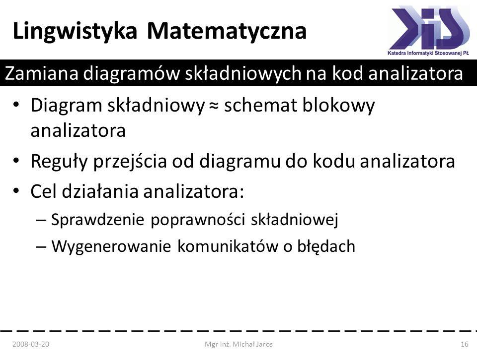 Lingwistyka Matematyczna Zamiana diagramów składniowych na kod analizatora Diagram składniowy schemat blokowy analizatora Reguły przejścia od diagramu