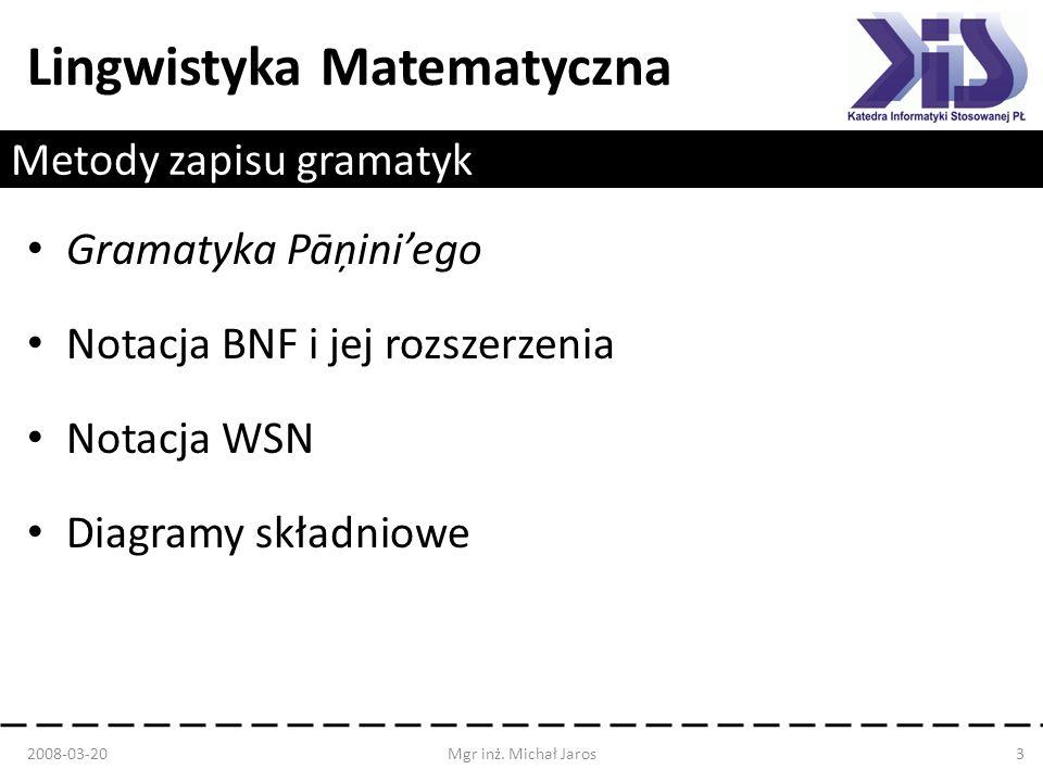 Lingwistyka Matematyczna Gramatyka Pāņiniego Autor Pāņini Powstał w V w.p.n.e.