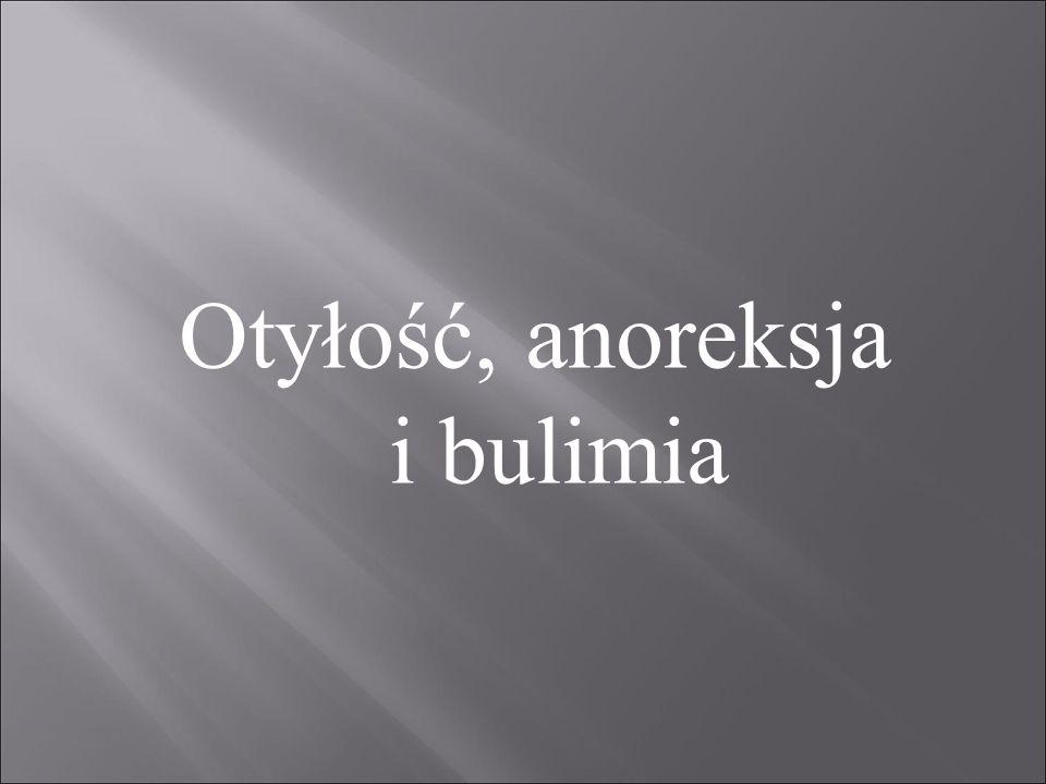 Otyłość, anoreksja i bulimia