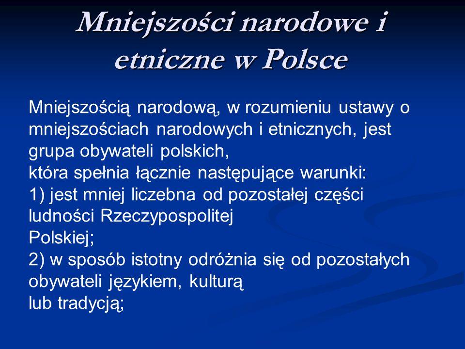 Mniejszości narodowe i etniczne w Polsce Mniejszością narodową, w rozumieniu ustawy o mniejszościach narodowych i etnicznych, jest grupa obywateli pol