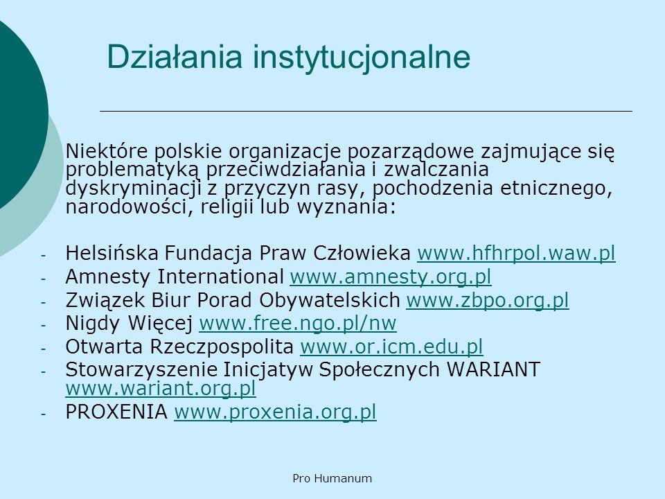 Pro Humanum Działania instytucjonalne Niektóre polskie organizacje pozarządowe zajmujące się problematyką przeciwdziałania i zwalczania dyskryminacji
