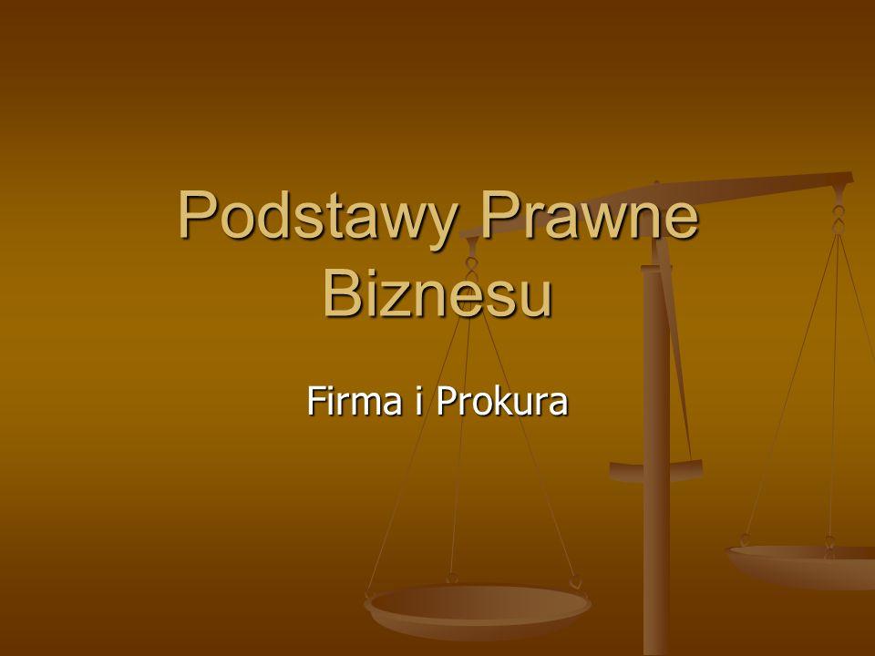 Prokura Prokura jest szczególnym rodzajem wyspecjalizowanego pełnomocnictwa przeznaczonego dla ściśle określonego rodzaju stosunków prawnych.
