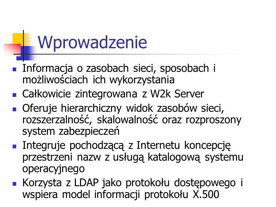Schemat rozszerzalny Schemat usługi AD zawiera formalną definicję zawartości i struktury AD Domyślny schemat jest tworzony na pierwszym kontrolerze domeny Schemat jest rozszerzalny, co oznacza możliwość definiowania nowych typów obiektów i nowe atrybuty wszystkich typów obiektów