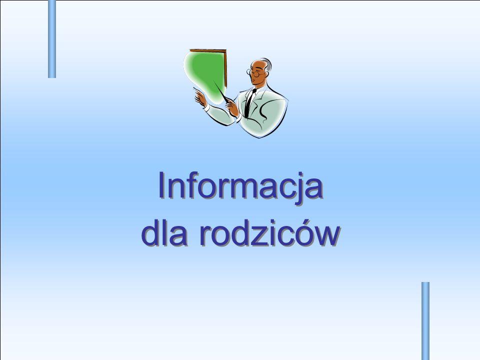 Informacja dla rodziców Informacja dla rodziców