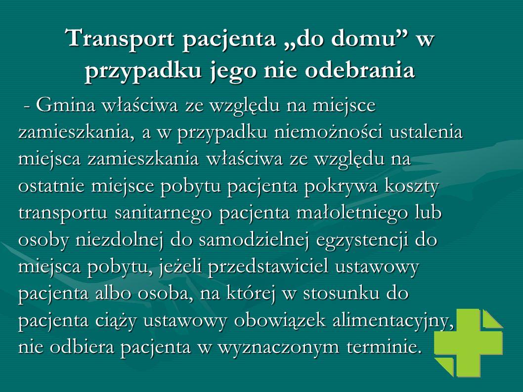 Transport pacjenta do domu w przypadku jego nie odebrania - Gmina właściwa ze względu na miejsce zamieszkania, a w przypadku niemożności ustalenia mie