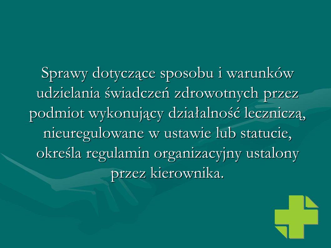 Sprawy dotyczące sposobu i warunków udzielania świadczeń zdrowotnych przez podmiot wykonujący działalność leczniczą, nieuregulowane w ustawie lub stat