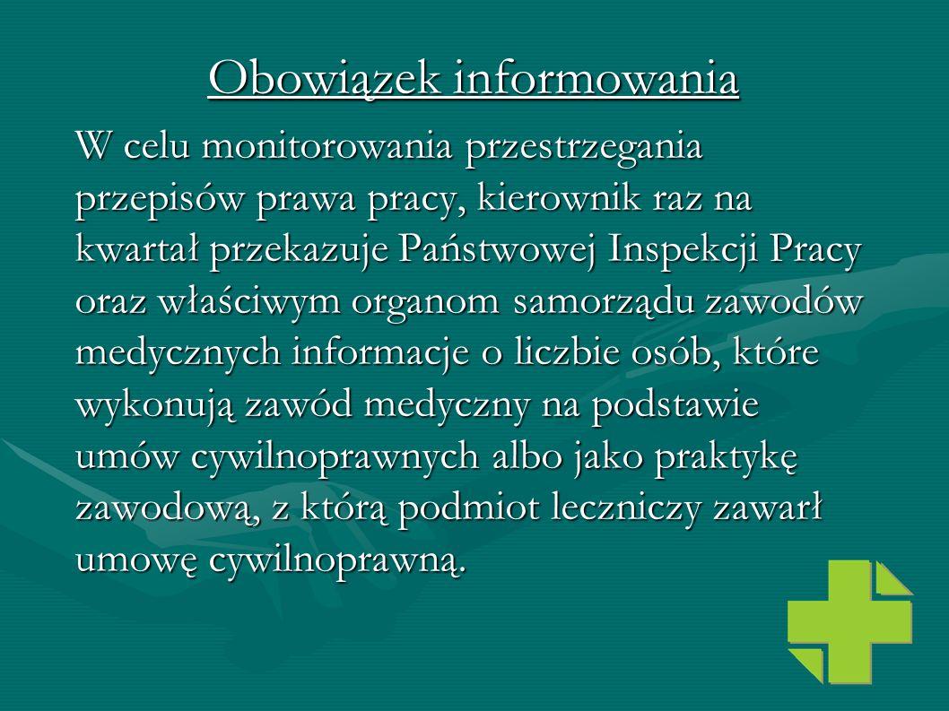Obowiązek informowania W celu monitorowania przestrzegania przepisów prawa pracy, kierownik raz na kwartał przekazuje Państwowej Inspekcji Pracy oraz
