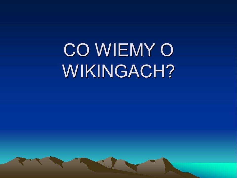 CO WIEMY O WIKINGACH?