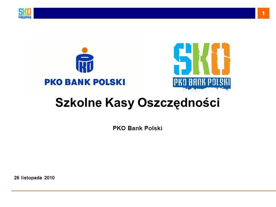 1 Szkolne Kasy Oszczędności PKO Bank Polski 26 listopada 2010