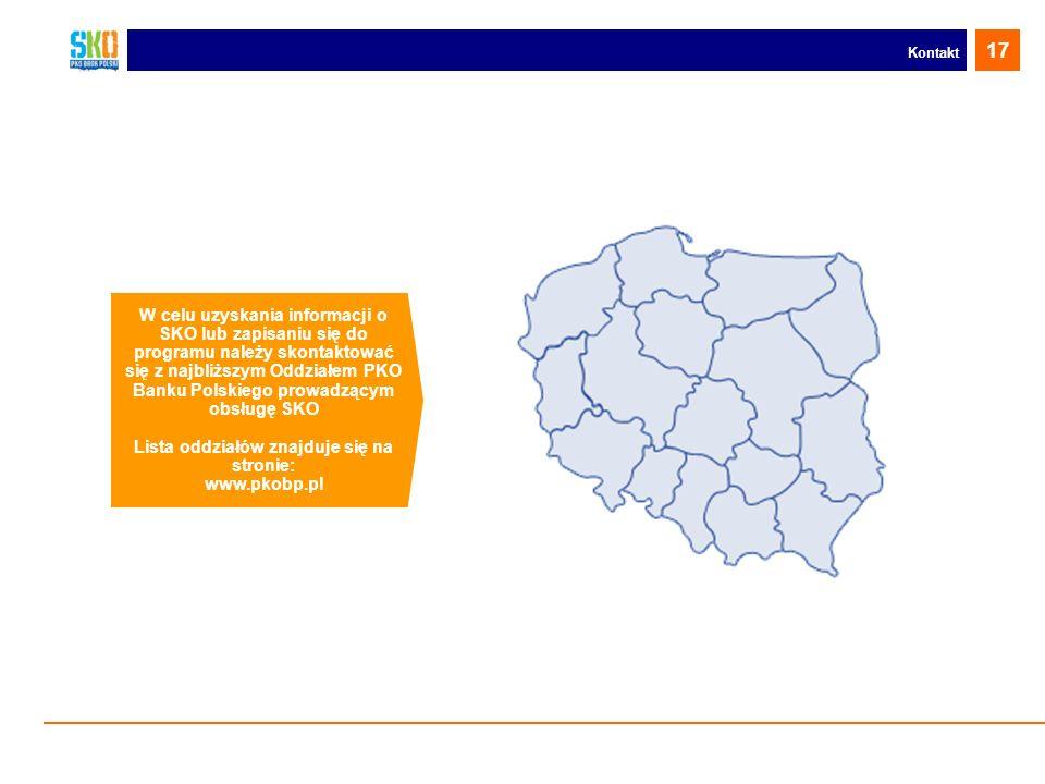 Kontakt W celu uzyskania informacji o SKO lub zapisaniu się do programu należy skontaktować się z najbliższym Oddziałem PKO Banku Polskiego prowadzący