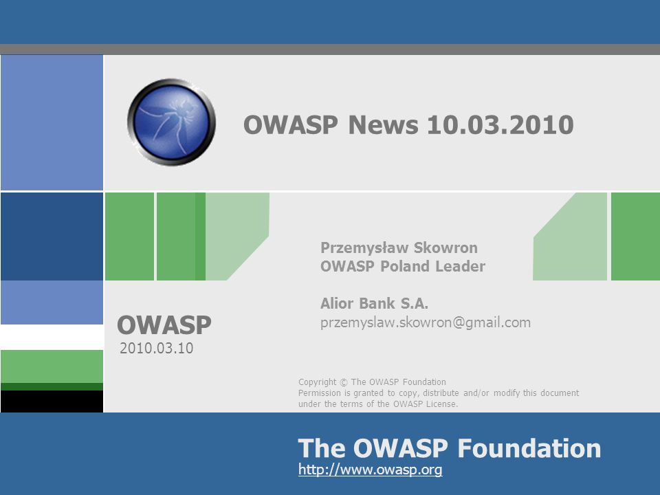 Copyright © The OWASP Foundation Permission is granted to copy, distribute and/or modify this document under the terms of the OWASP License. The OWASP