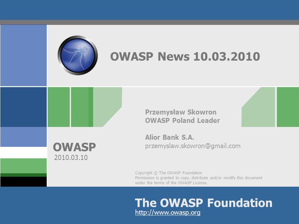 OWASP 2 Agenda OWASP & ISSA News SQL Injection: complete walktrough (not only) for PHP developers – Krzysztof Kotowicz Secure PHP Framework – Łukasz Pilorz