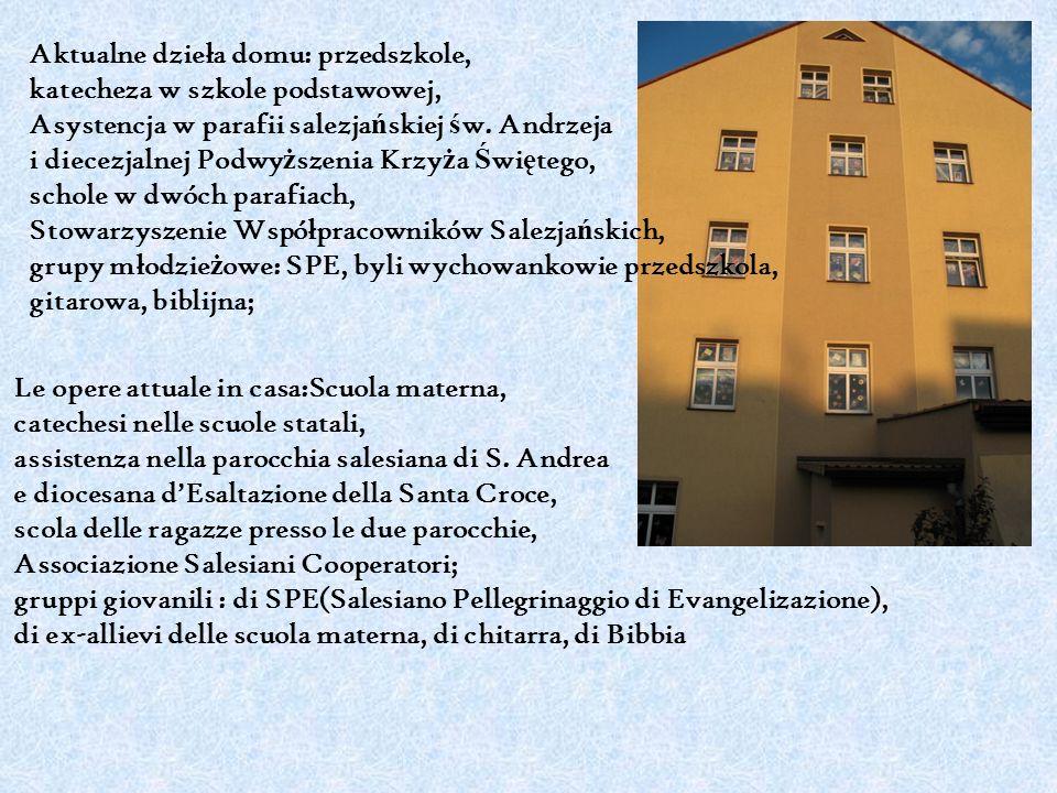 Le opere attuale in casa:Scuola materna, catechesi nelle scuole statali, assistenza nella parocchia salesiana di S.