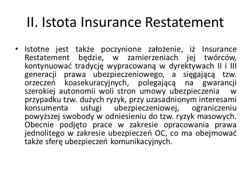 II. Istota Insurance Restatement Istotne jest także poczynione założenie, iż Insurance Restatement będzie, w zamierzeniach jej twórców, kontynuować tr