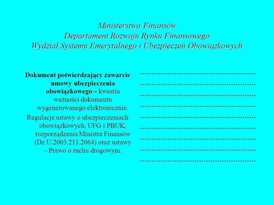 Ministerstwo Finansów Departament Rozwoju Rynku Finansowego Wydział Systemu Emerytalnego i Ubezpieczeń Obowiązkowych Dokument potwierdzający zawarcie